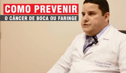 Como prevenir o câncer de boca ou faringe