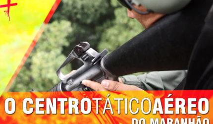 O Centro Tático Aéreo do Maranhão
