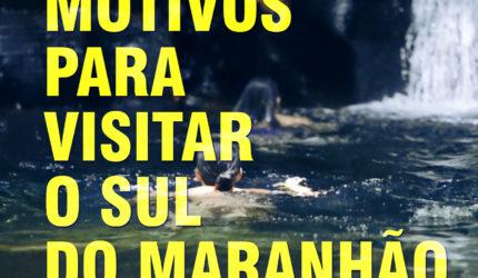 Motivos para visitar o sul do Maranhão
