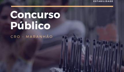 Inscrições para concurso CRO do Maranhão terminam sexta-feira