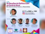 Live sobre os desafios da política LGBT no cenário atual será realizada dia 17 de maio